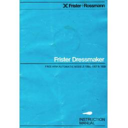 FRISTER + ROSSMANN Dressmaker 1005, 1007 & 1009 Instruction Manual (Printed)