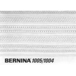 BERNINA 1005 & 1004 INSTRUCTION MANUAL (Printed)