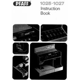 PFAFF Models 1025 & 1027 Instruction Manual (Download)