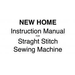 NEW HOME Straight Stitch Machine Instruction Manual (Download)