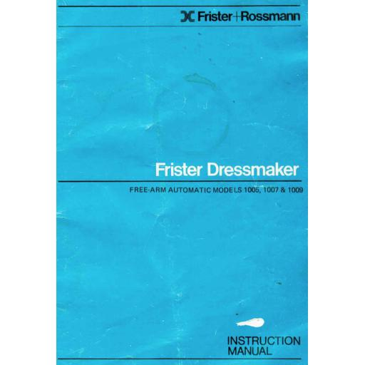 FRISTER + ROSSMANN Dressmaker 1005, 1007 & 1009 Instruction Manual (Download)