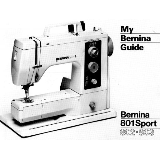 BERNINA 801 SPORT, 802 & 803 Instruction Manual (Printed)