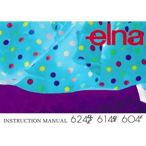 ELNA 624DSE, 614DE & 604E Overlockers Instruction Manual (Printed)